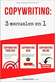 Copywriting: 3 Manuales en 1